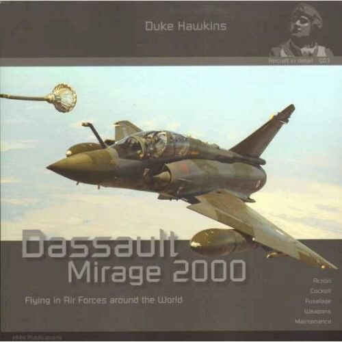 Historical Military Heritage ASBL 003 Duke Hawkins - Dassault Mirage 2000 Flyi in Air Forces around the World