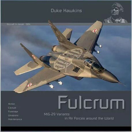Historical Military Heritage ASBL 004 Duke Hawkins - MiG-29 Fulcrum Variants in Air Forces around the World